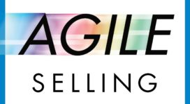 Book Review of AGILE SELLING: GET UP TO SPEED QUICKLY IN TODAY'S EVER-CHANGING SALES WORLD by Jill Konrath