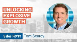 Webinar: Unlocking Explosive Sales Growth with Tom Searcy