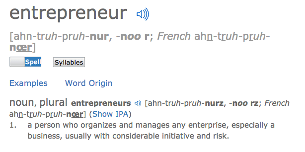 a definition of entrepreneurship As the business has developed in the context of the social changes, the definition  of business and entrepreneur has developed as well to these definitions a.