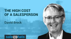 #SalesChats: High Costs of a Salespeople, with David Brock