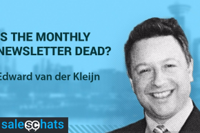 #SalesChats Ep. 13: Is the Monthly Newsletter Dead? with Edward van der Kleijn