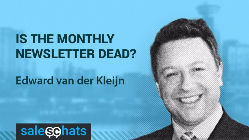 #SalesChats #13: Is the Monthly Newsletter Dead? with Edward van der Kleijn