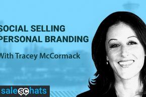 #SalesChats Ep. 20: Social Selling & Personal Brand Building with Tracey McCormack
