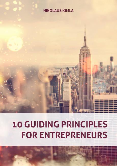 10 Guiding Principles for Entrepreneurs
