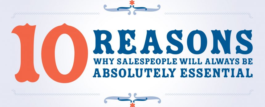 10 Reasons Why Salespeople Will Always Be Absolutely Essential: The Printable Poster