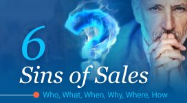 6 Sins of Sales: Who, What, When, Why, Where, hoW