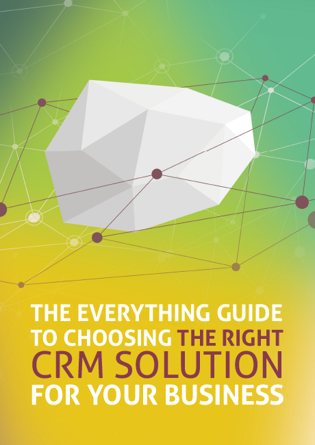 The Everything Guide to Choosing the Right CRM Solution