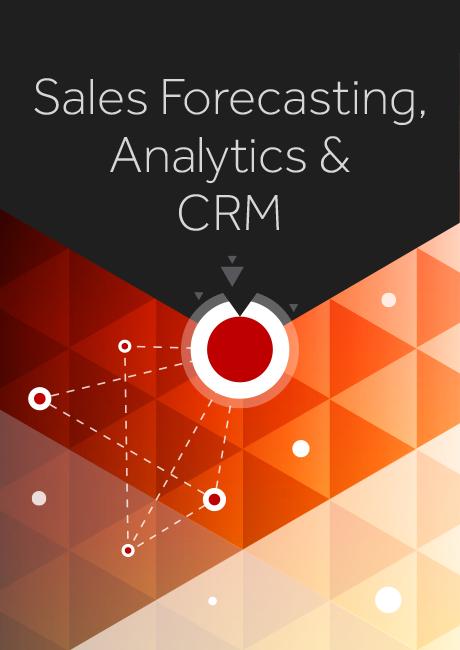 Sales Forecasting, Analytics, & CRM