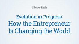 Evolution in Progress: How the Entrepreneur Is Changing the World