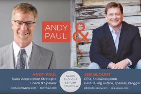 Sales Acceleration: Surviving the Hyper-Competitive Global Economy. Andy Paul Talks to Jeb Blount
