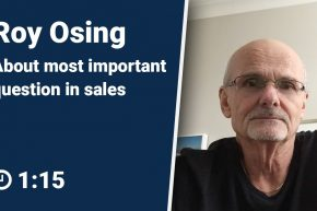 Roy Osing about the Most Important Question in Sales