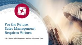 Sales Management Pain Points: For the Future, Sales Management Requires Virtues