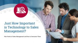 Sales Management Pain Points: How Important is Technology to Sales Management?