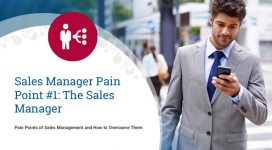 Sales Management Pain Points: The Sales Manager