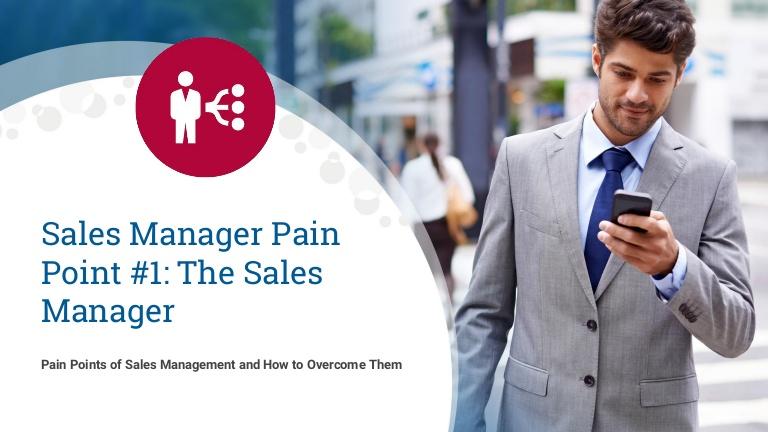 Sales Management Pain Points: The Sales Manager