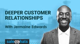#SalesChats #19: How to Create Deeper Customer Relationships with Jermaine Edwards