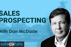 #SalesChats #18: Sales Prospecting – Are You Doing It Right? Dan McDade