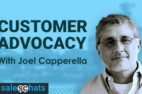 #SalesChats: Customer Advocacy, with Joel Capperella