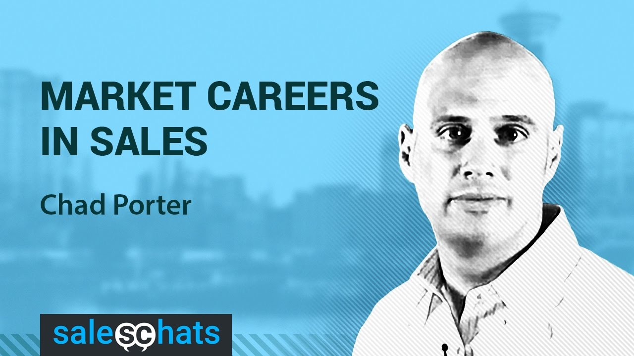 #SalesChats #4: Careers In Sales with Chad Porter