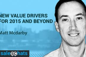 #SalesChats Ep. 5: New Value Drivers For 2015 and Beyond