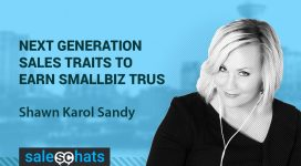 #SalesChats: Next Gen Sales Traits, with Shawn Karol Sandy