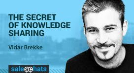 #SalesChats #7: The Secret of Knowledge Sharing with Vidar Brekke