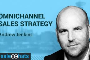 #SalesChats Ep. 9: Omnichannel Sales Strategy Andrew Jenkins