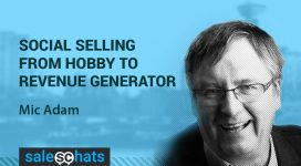 #SalesChats Ep. 12: Social Selling: From Hobby to Revenue Generator with Mic Adam