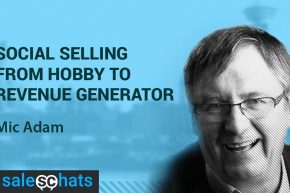 #SalesChats: Hobby to Revenue Generator, with Mic Adam