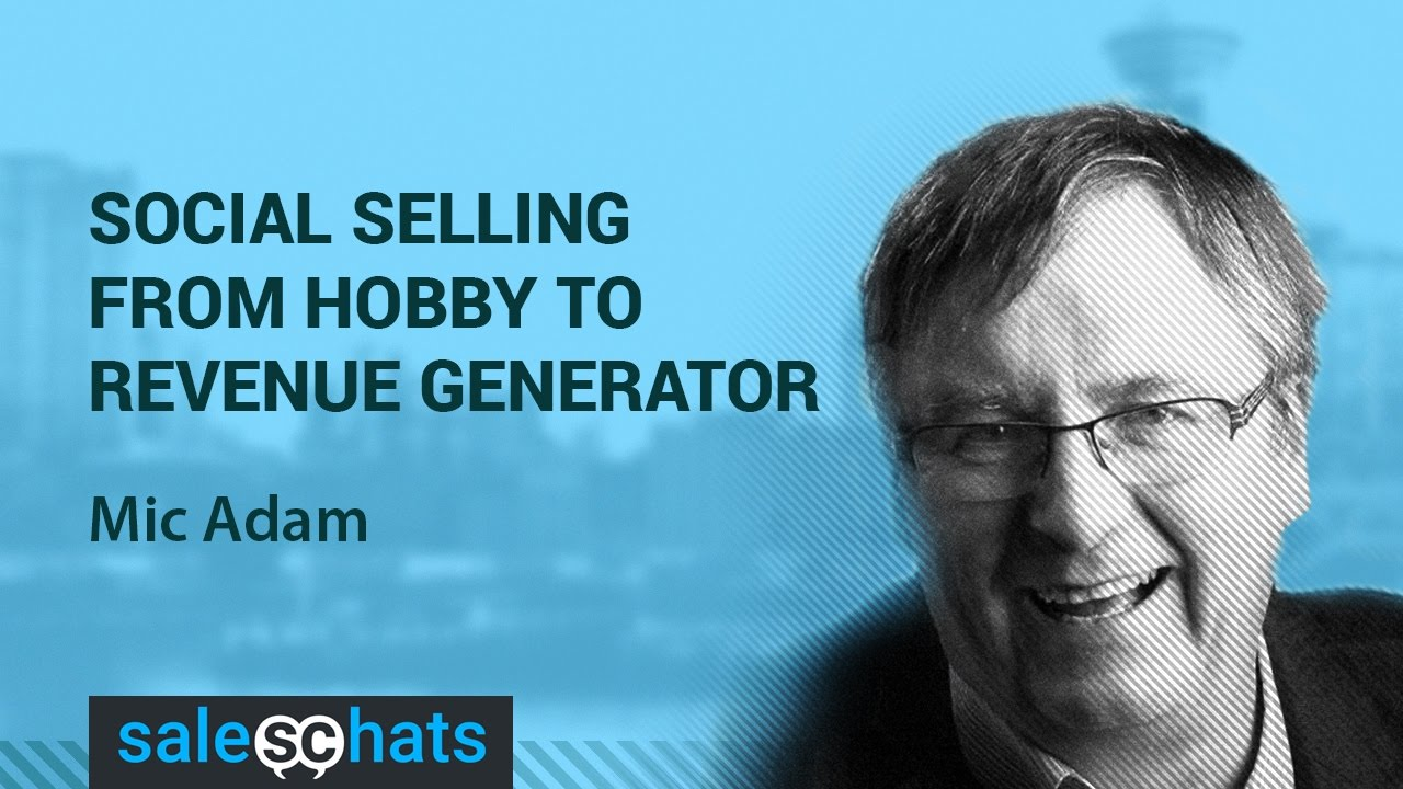 #SalesChats #12: Social Selling: From Hobby to Revenue Generator with Mic Adam