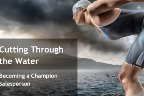 Cutting Through the Water: Becoming a Champion Salesperson