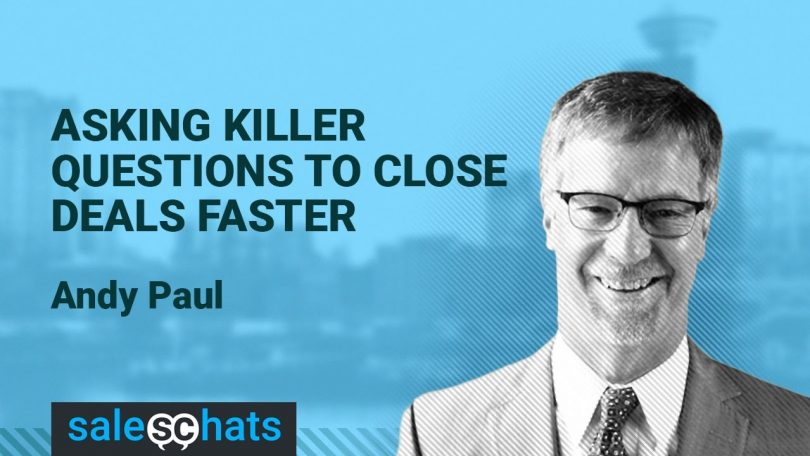 #SalesChats Episode 22: Asking Killer Question with Andy Paul