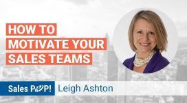 Webinar: How to Motivate Salespeople with Leigh Ashton