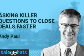 #SalesChats: Close Sales Deals Faster, with Andy Paul
