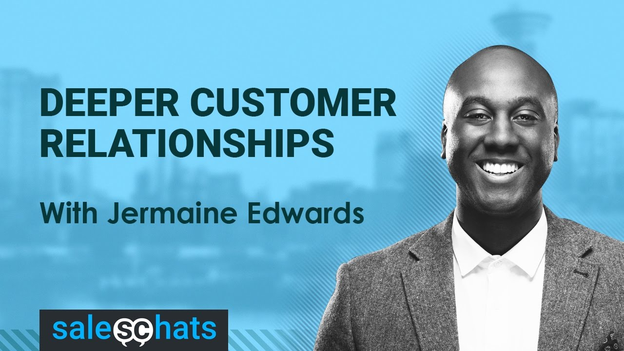 #SalesChats: Deep Customer Relationships, with Jermaine Edwards by Jermaine Edwards - SalesPOP!