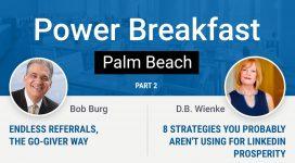 Enjoy Endless Referrals – Bob Burg speaking at the Palm Beach Power Breakfast