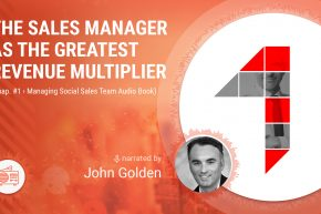 🎧 The Sales Manager as the Greatest Revenue Multiplier (Chap. 1 Managing Social Sales Team Audio Book)