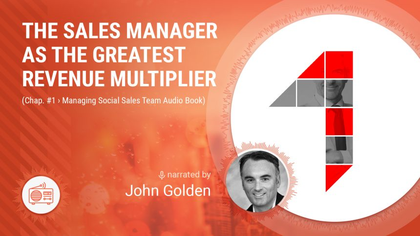 The Sales Manager as the Greatest Revenue Multiplier (Chap. 1 Managing Social Sales Team Audio Book)