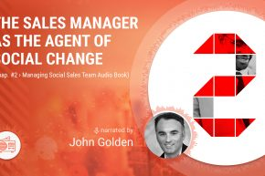 🎧 The Sales Manager as the Agent of Social Change (Chap. 2 Managing Social Sales Team Audiobook)