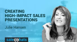 #SalesChats › Ep. 26: Creating High-Impact Sales Presentations with Julie Hansen