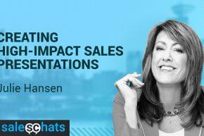 #SalesChats Ep. 26: Creating High-Impact Sales Presentations with Julie Hansen