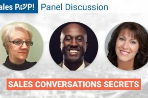 Panel Discussion: Sales Conversations Secrets