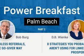 Enjoy Endless Referrals – Bob Burg at Power Breakfast
