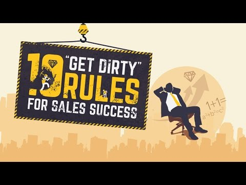 Video Infographic: 10 Get Dirty Rules For Sales Success