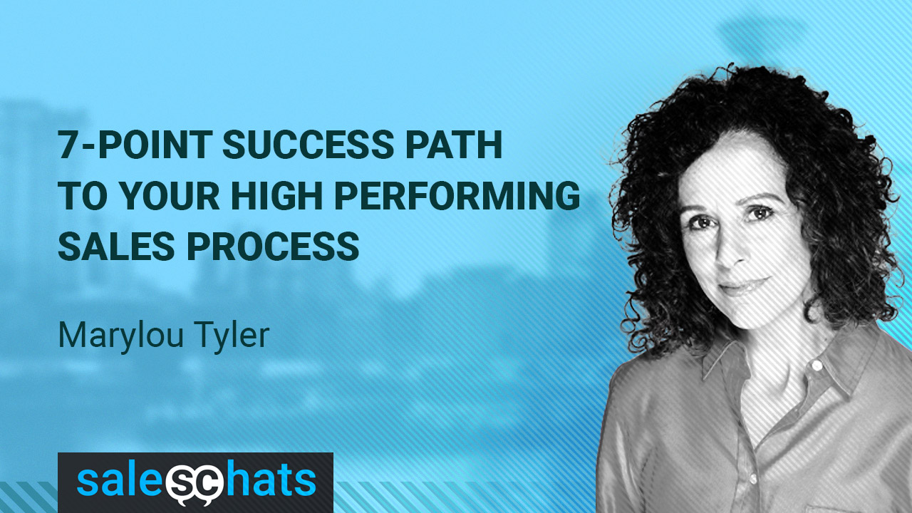 7 Point Success Path To Your High Performing Sales Process-MarylouTyler