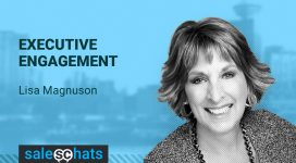 #SalesChats: Executive Engagement, with Lisa Magnuson