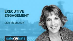 Executive Engagement with Lisa Magnuson
