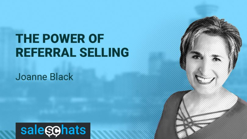 #SalesChats: Referral Selling, with Joanne Black