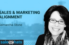#SalesChats Ep. 31: Sales & Marketing Alignment with Samantha Stone