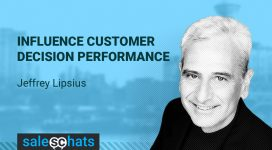 #SalesChats › Ep 33 Influence Customer Decision Performance with Jeffrey Lipsius